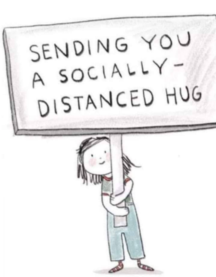 Sending you a socially-distanced hug